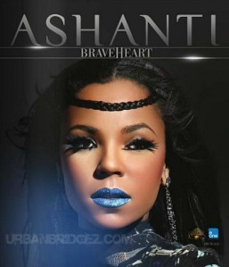 braveheart ashanti new-album-fifth